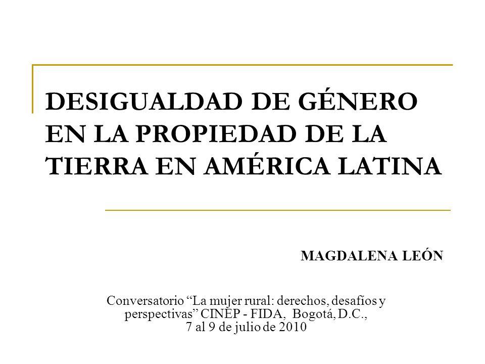 DESIGUALDAD DE GÉNERO EN LA PROPIEDAD DE LA TIERRA EN AMÉRICA LATINA
