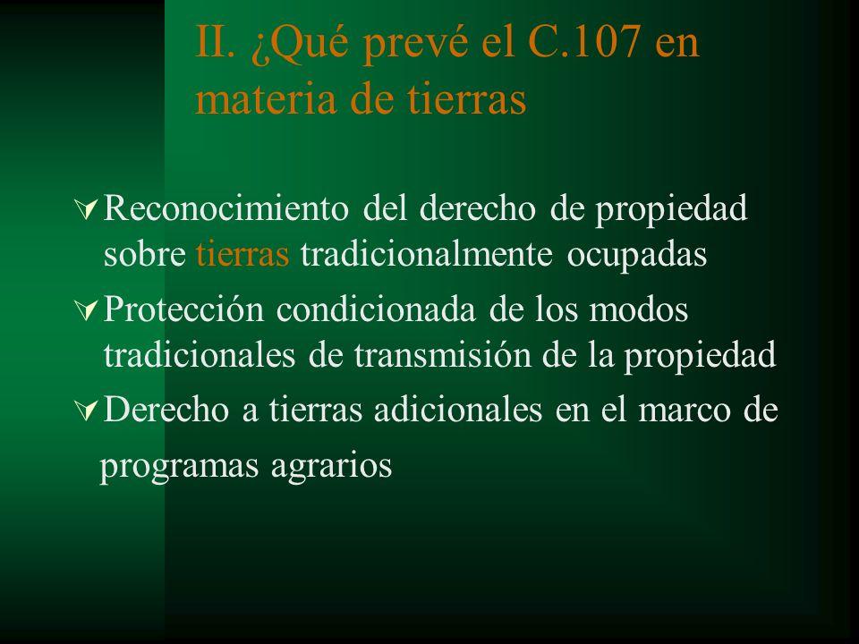 II. ¿Qué prevé el C.107 en materia de tierras