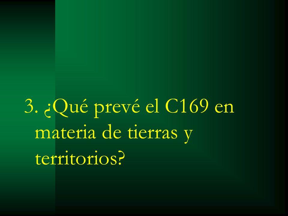 3. ¿Qué prevé el C169 en materia de tierras y territorios