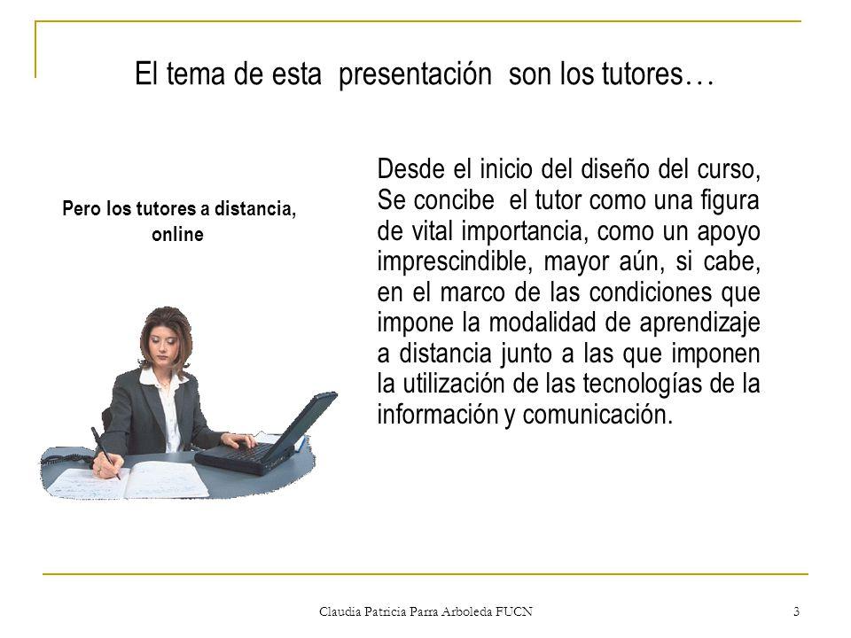 El tema de esta presentación son los tutores…