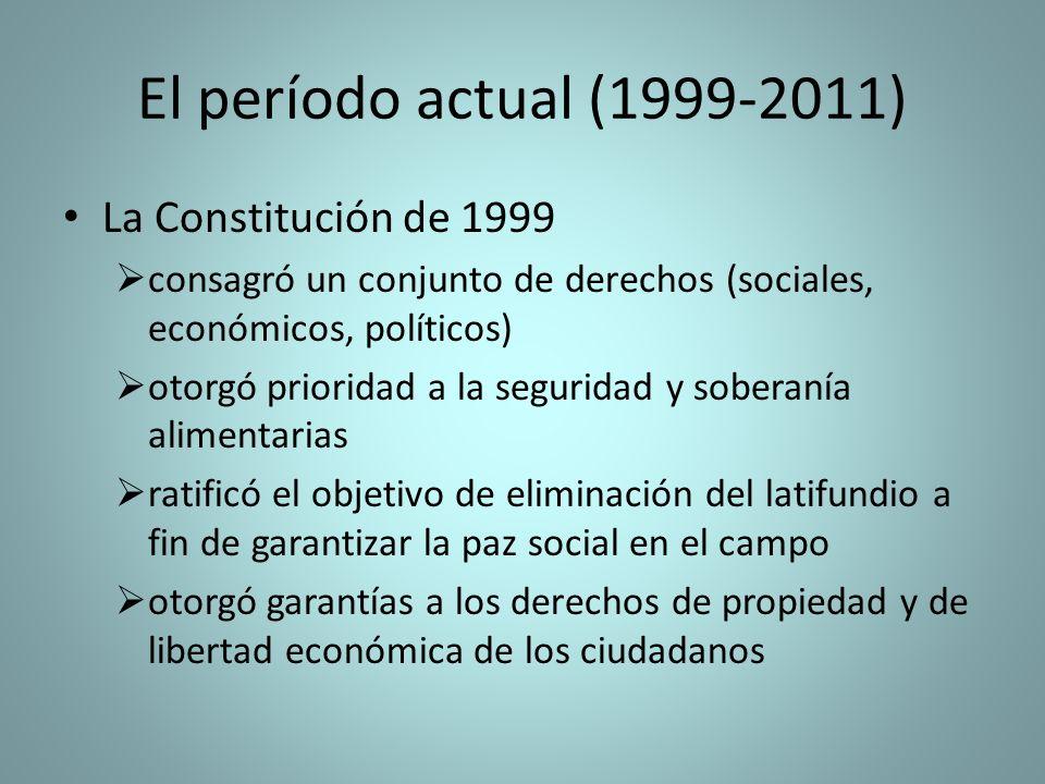 El período actual (1999-2011) La Constitución de 1999