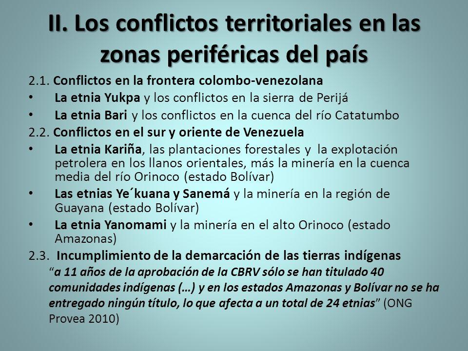 II. Los conflictos territoriales en las zonas periféricas del país
