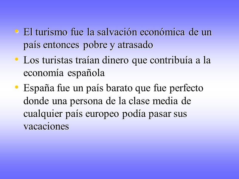 El turismo fue la salvación económica de un país entonces pobre y atrasado