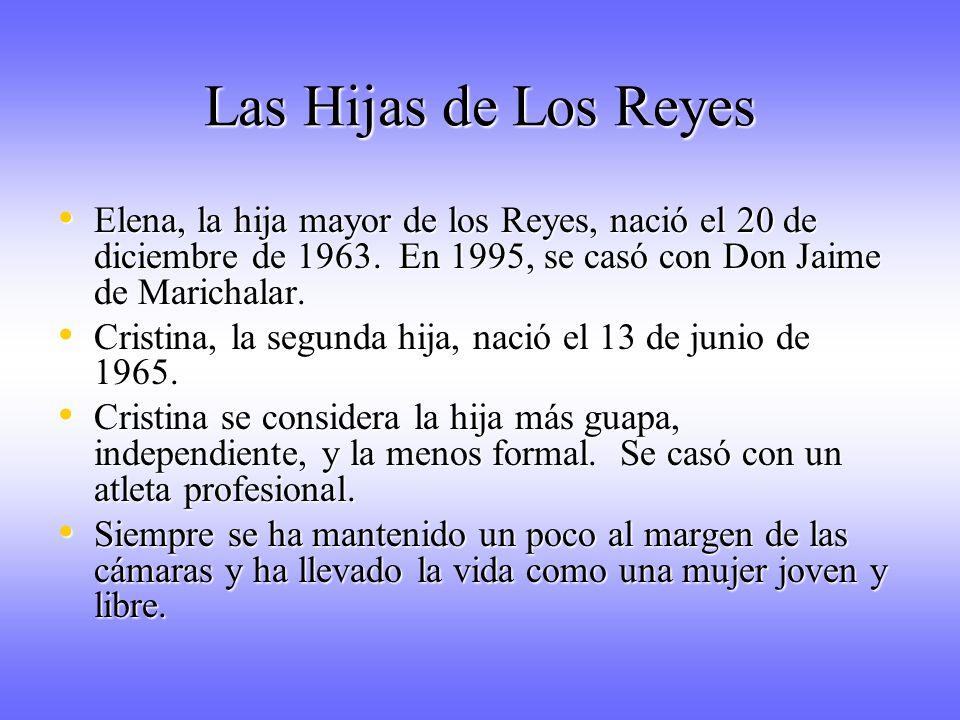 Las Hijas de Los Reyes Elena, la hija mayor de los Reyes, nació el 20 de diciembre de 1963. En 1995, se casó con Don Jaime de Marichalar.