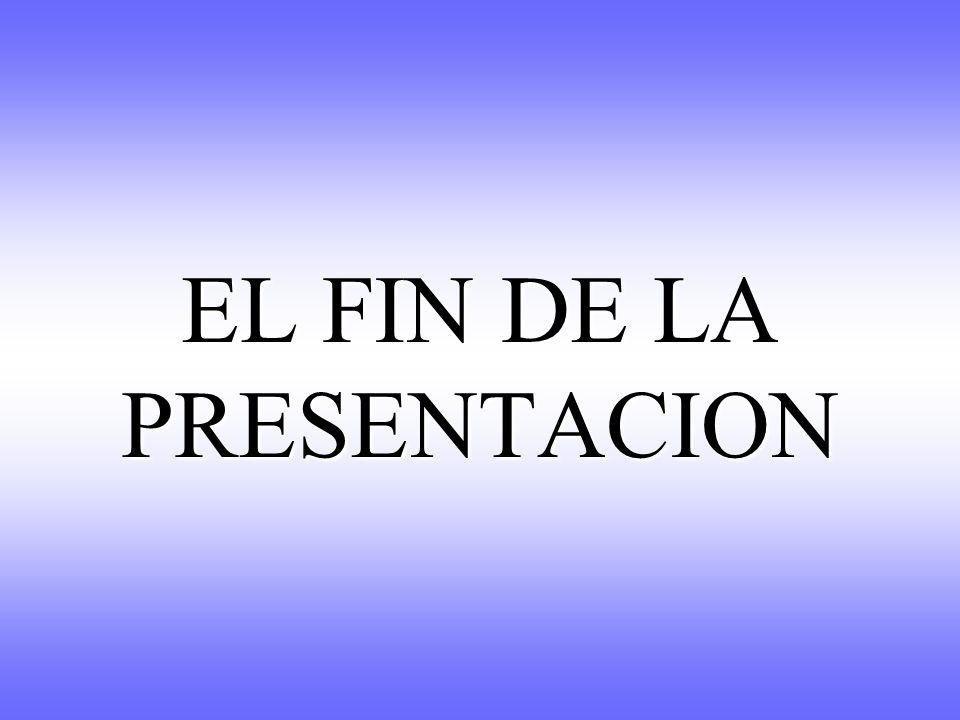 EL FIN DE LA PRESENTACION