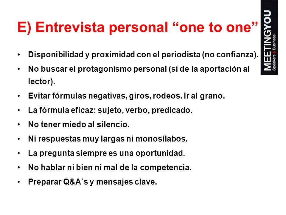 E) Entrevista personal one to one
