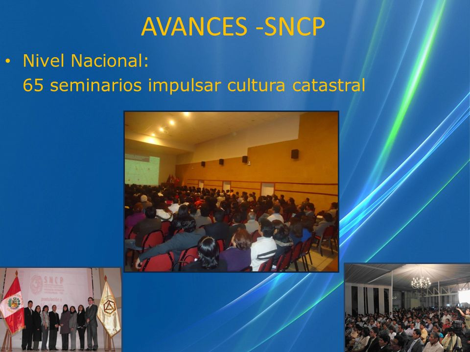 AVANCES -SNCP Nivel Nacional: 65 seminarios impulsar cultura catastral