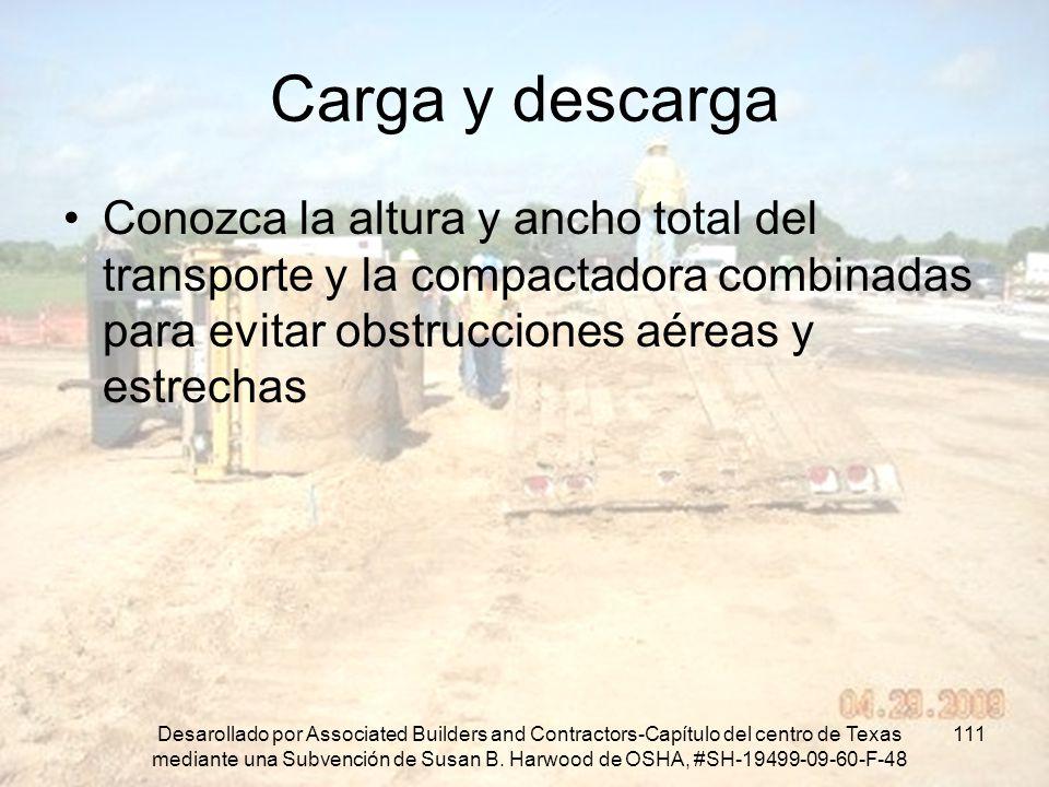 Carga y descarga Conozca la altura y ancho total del transporte y la compactadora combinadas para evitar obstrucciones aéreas y estrechas.