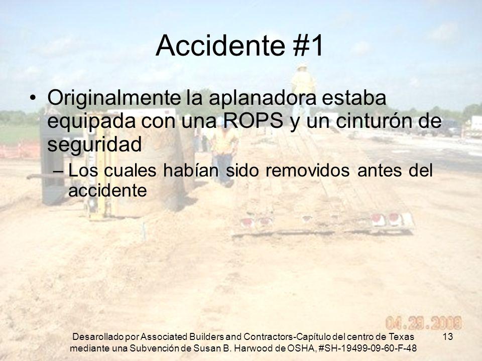 Accidente #1 Originalmente la aplanadora estaba equipada con una ROPS y un cinturón de seguridad.