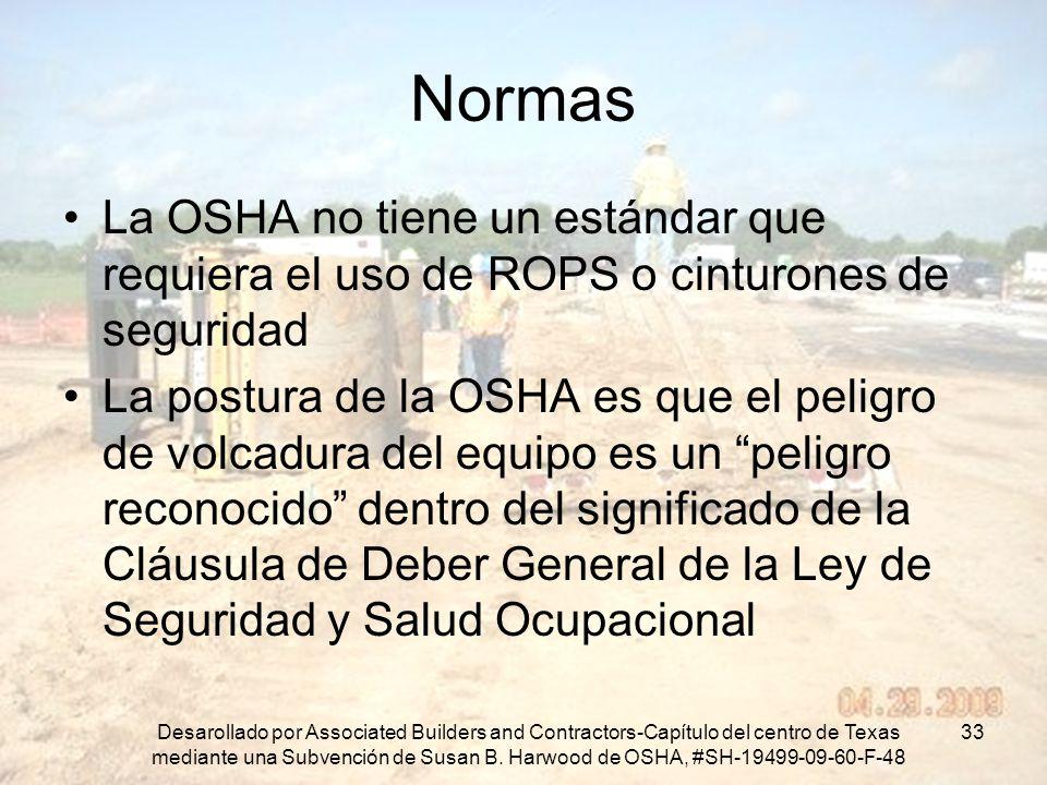 Normas La OSHA no tiene un estándar que requiera el uso de ROPS o cinturones de seguridad.