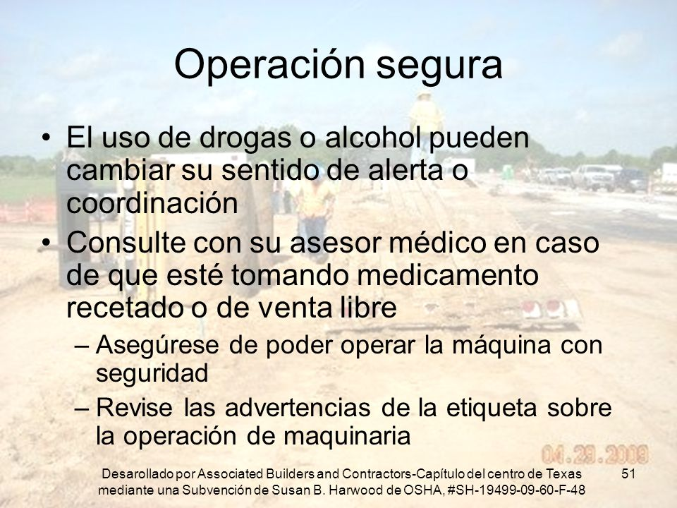 Operación segura El uso de drogas o alcohol pueden cambiar su sentido de alerta o coordinación.