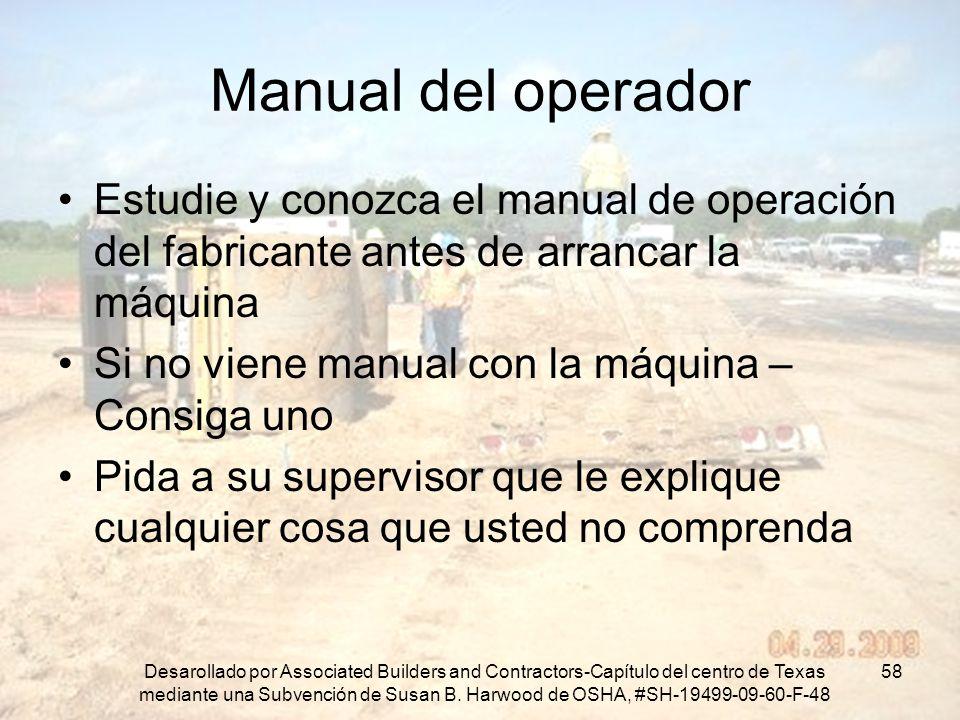 Manual del operador Estudie y conozca el manual de operación del fabricante antes de arrancar la máquina.