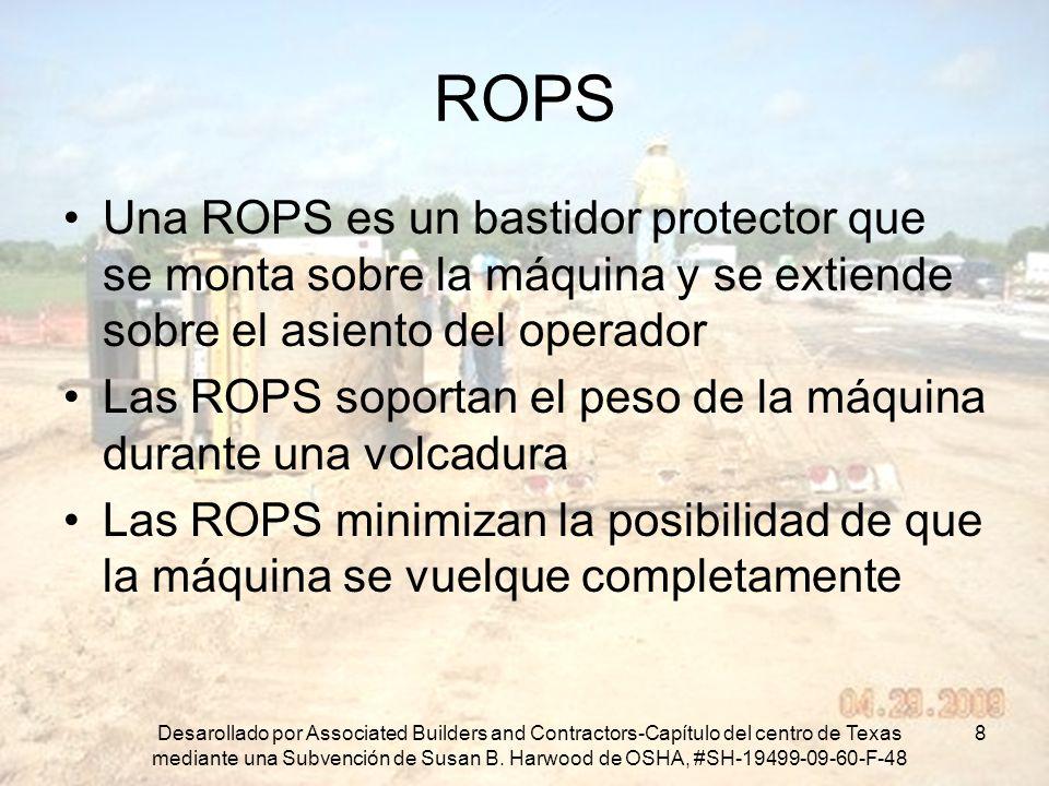 ROPS Una ROPS es un bastidor protector que se monta sobre la máquina y se extiende sobre el asiento del operador.