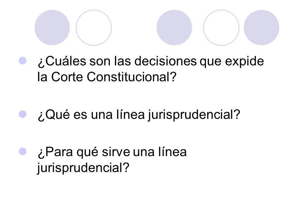 ¿Cuáles son las decisiones que expide la Corte Constitucional