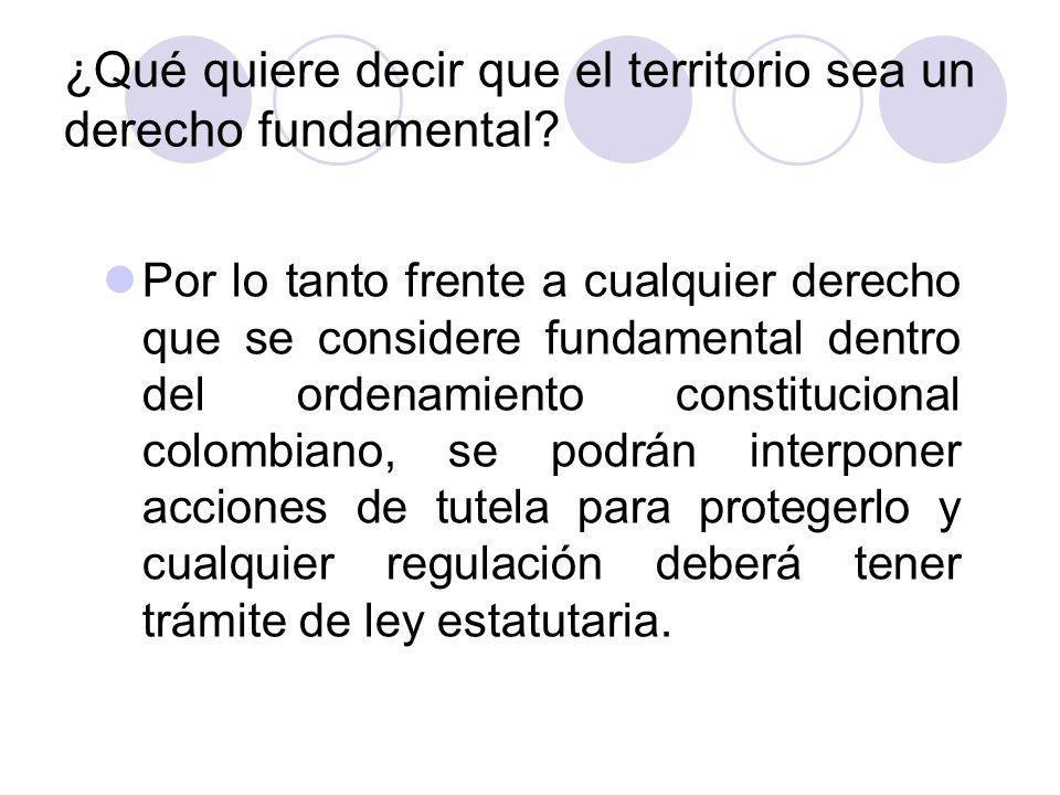 ¿Qué quiere decir que el territorio sea un derecho fundamental