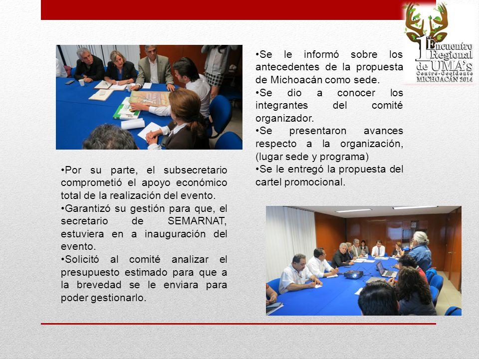 Se le informó sobre los antecedentes de la propuesta de Michoacán como sede.
