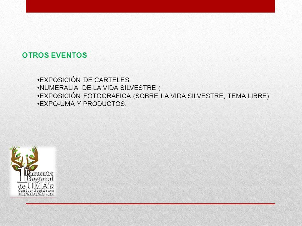 OTROS EVENTOS EXPOSICIÓN DE CARTELES. NUMERALIA DE LA VIDA SILVESTRE (
