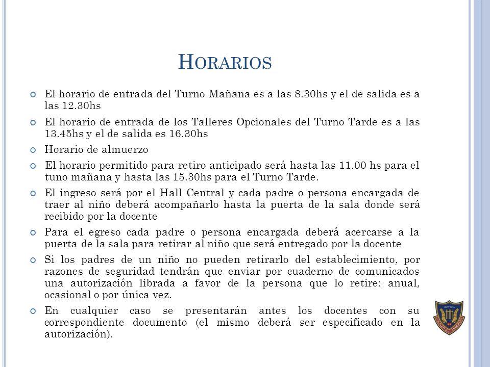 Horarios El horario de entrada del Turno Mañana es a las 8.30hs y el de salida es a las 12.30hs.