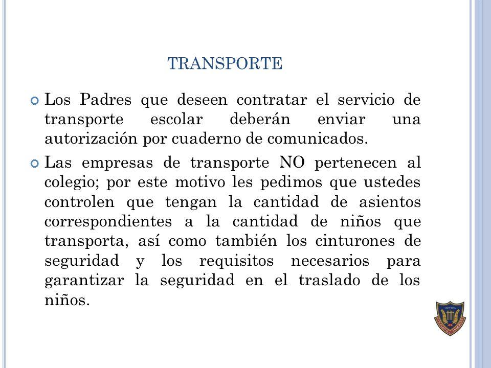 transporte Los Padres que deseen contratar el servicio de transporte escolar deberán enviar una autorización por cuaderno de comunicados.