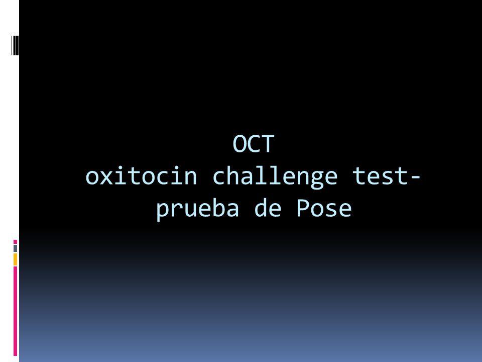 OCT oxitocin challenge test- prueba de Pose