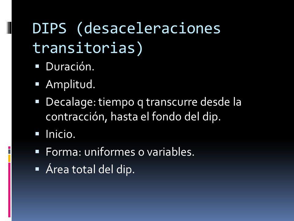 DIPS (desaceleraciones transitorias)