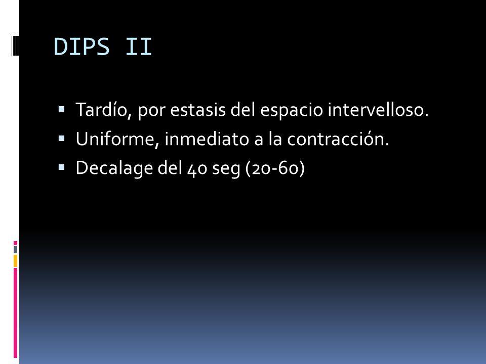 DIPS II Tardío, por estasis del espacio intervelloso.