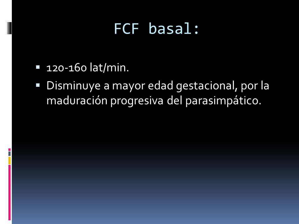 FCF basal: 120-160 lat/min.