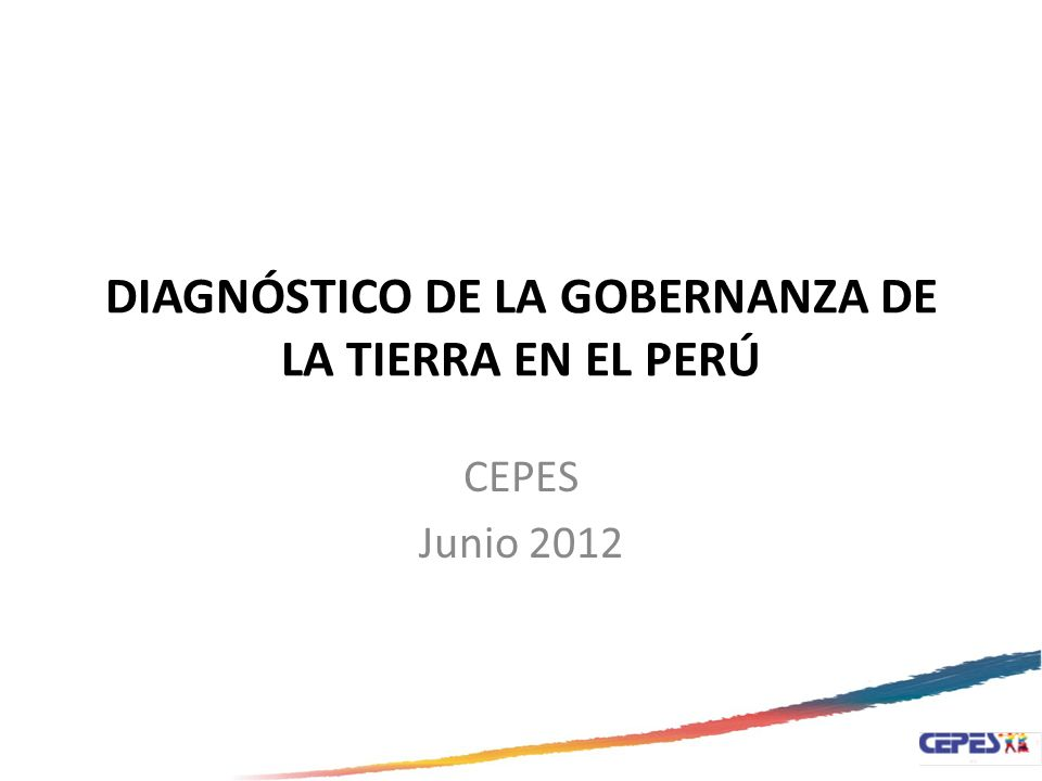 DIAGNÓSTICO DE LA GOBERNANZA DE LA TIERRA EN EL PERÚ