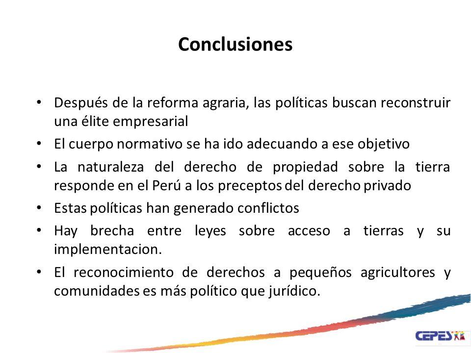 Conclusiones Después de la reforma agraria, las políticas buscan reconstruir una élite empresarial.