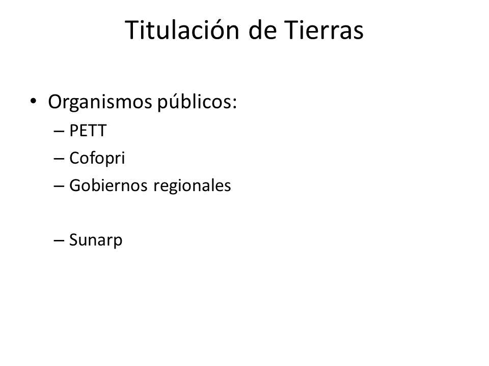 Titulación de Tierras Organismos públicos: PETT Cofopri