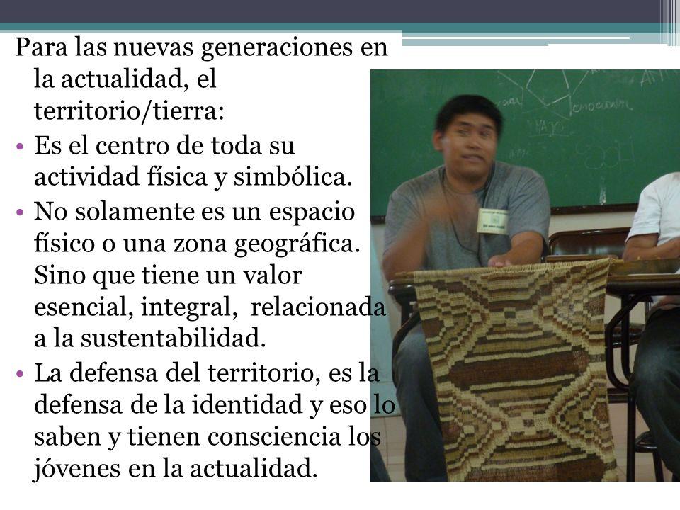 Para las nuevas generaciones en la actualidad, el territorio/tierra: