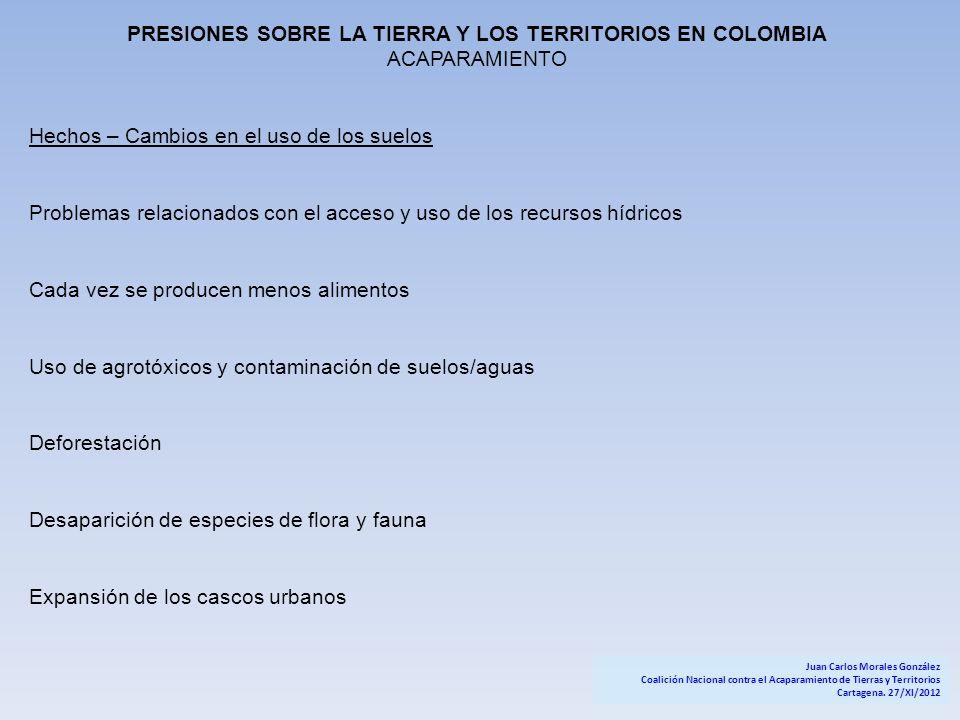 PRESIONES SOBRE LA TIERRA Y LOS TERRITORIOS EN COLOMBIA