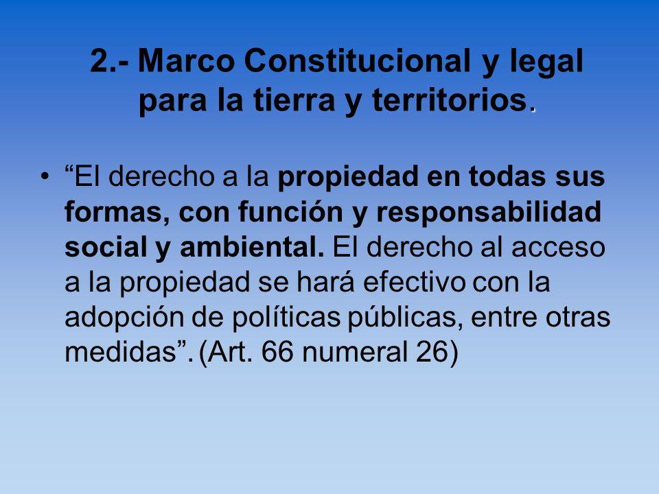 2.- Marco Constitucional y legal para la tierra y territorios.