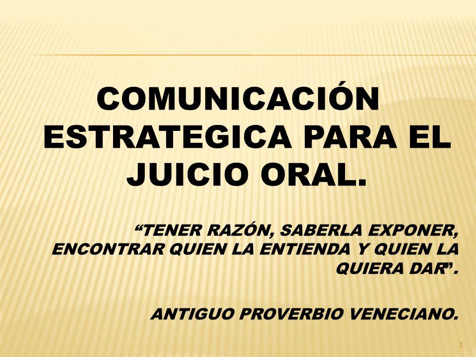 COMUNICACIÓN ESTRATEGICA PARA EL JUICIO ORAL.