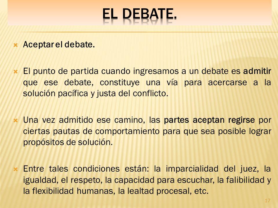 EL DEBATE. Aceptar el debate.
