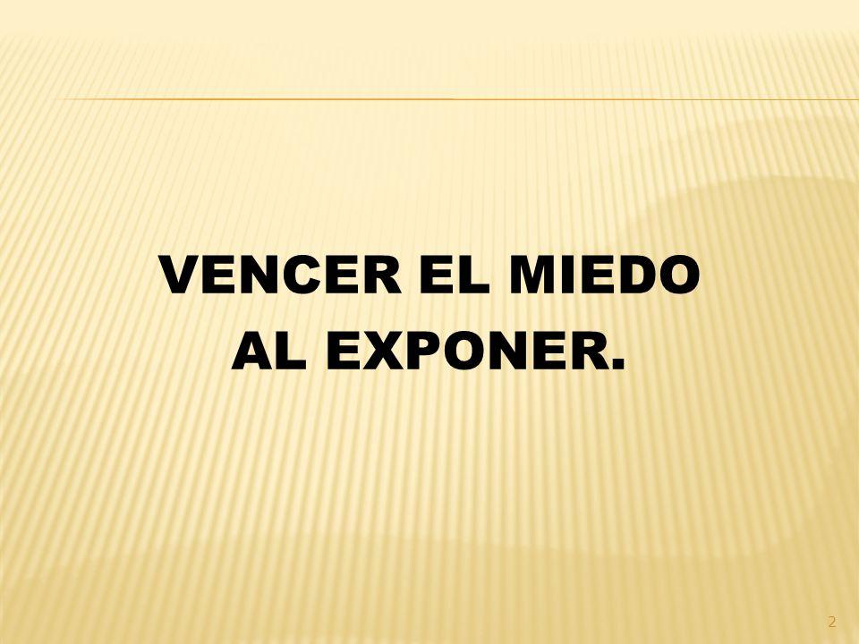 VENCER EL MIEDO AL EXPONER.
