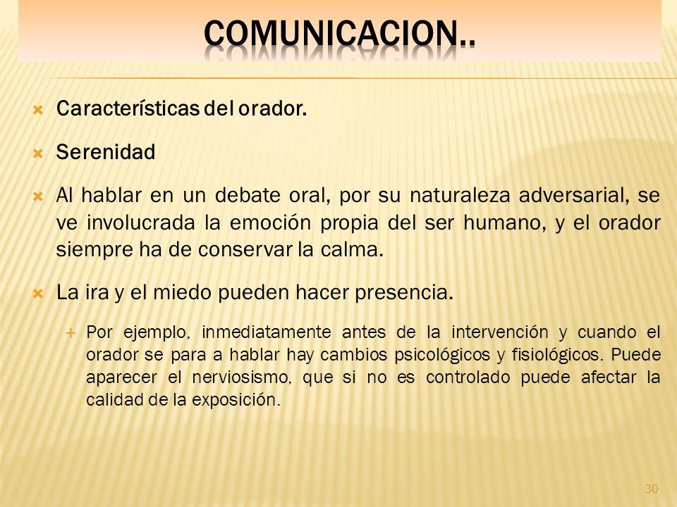 COMUNICACION.. Características del orador. Serenidad
