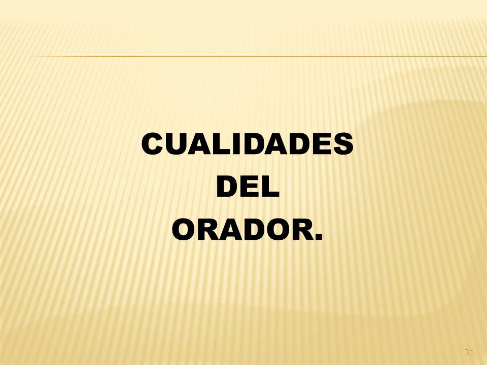 CUALIDADES DEL ORADOR.