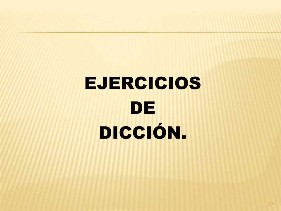 EJERCICIOS DE DICCIÓN.