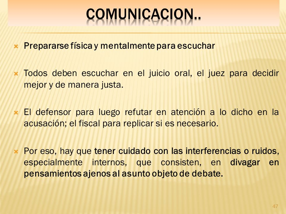 COMUNICACION.. Prepararse física y mentalmente para escuchar