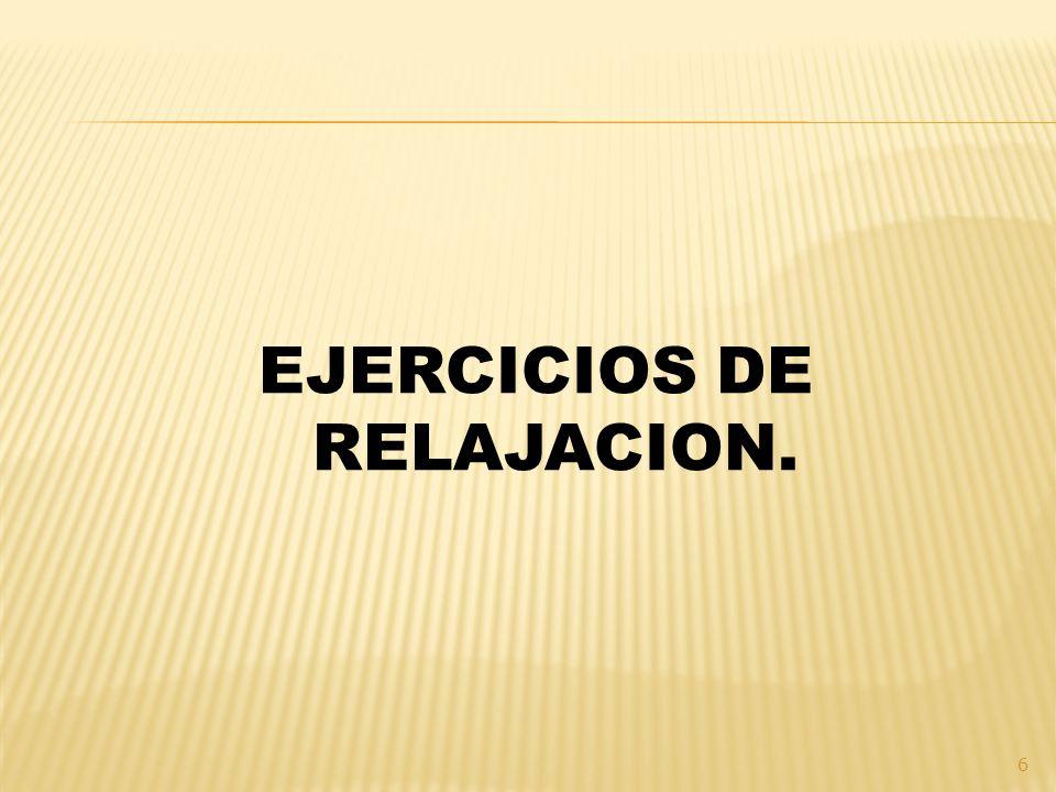 EJERCICIOS DE RELAJACION.