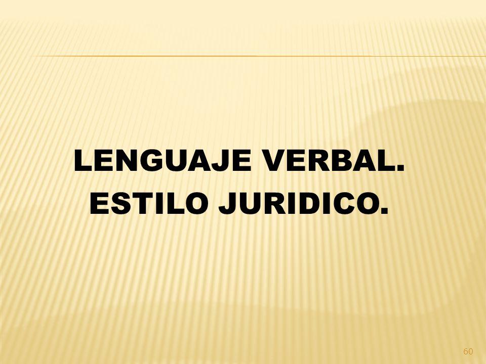 LENGUAJE VERBAL. ESTILO JURIDICO.