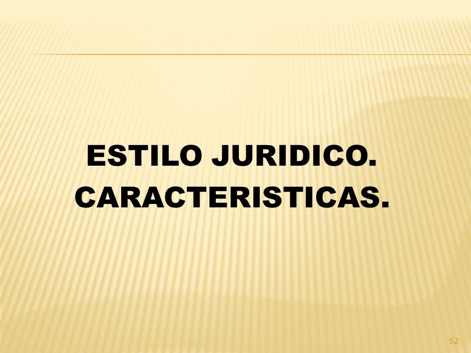 ESTILO JURIDICO. CARACTERISTICAS.