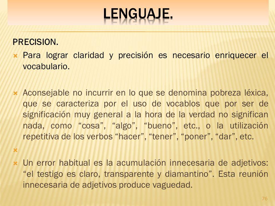 LENGUAJE. PRECISION. Para lograr claridad y precisión es necesario enriquecer el vocabulario.