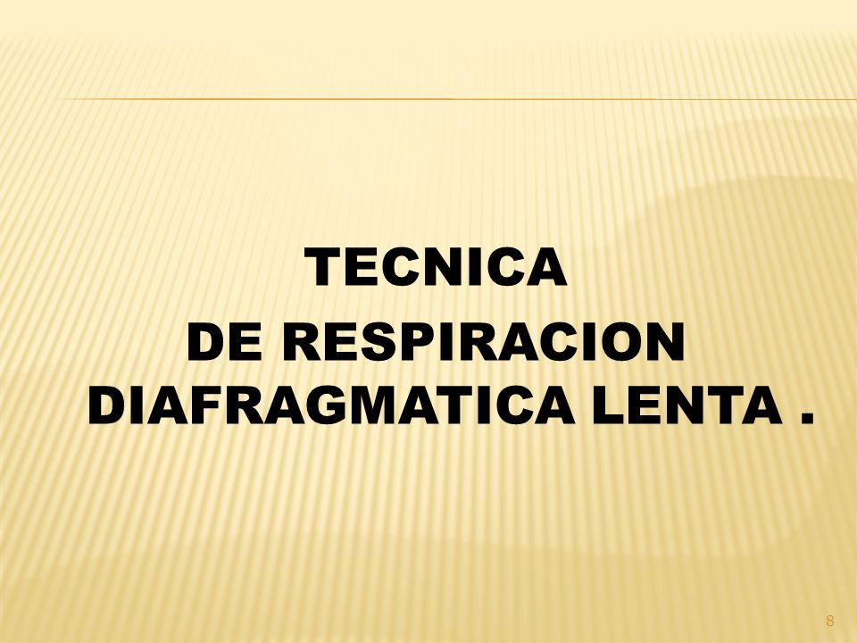 DE RESPIRACION DIAFRAGMATICA LENTA .