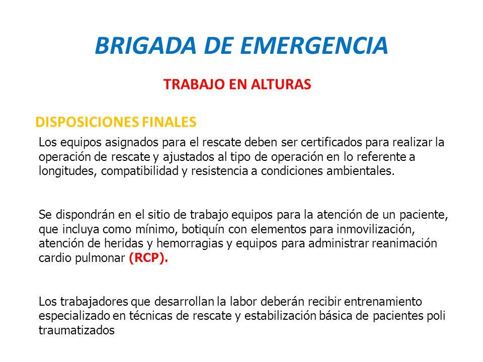 BRIGADA DE EMERGENCIA TRABAJO EN ALTURAS DISPOSICIONES FINALES