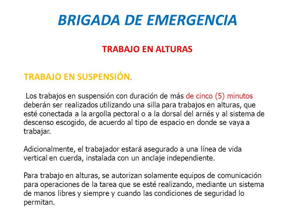 BRIGADA DE EMERGENCIA TRABAJO EN ALTURAS TRABAJO EN SUSPENSIÓN.