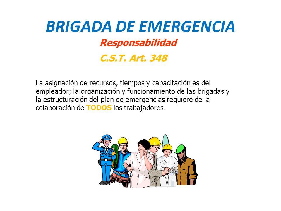 BRIGADA DE EMERGENCIA Responsabilidad C.S.T. Art. 348