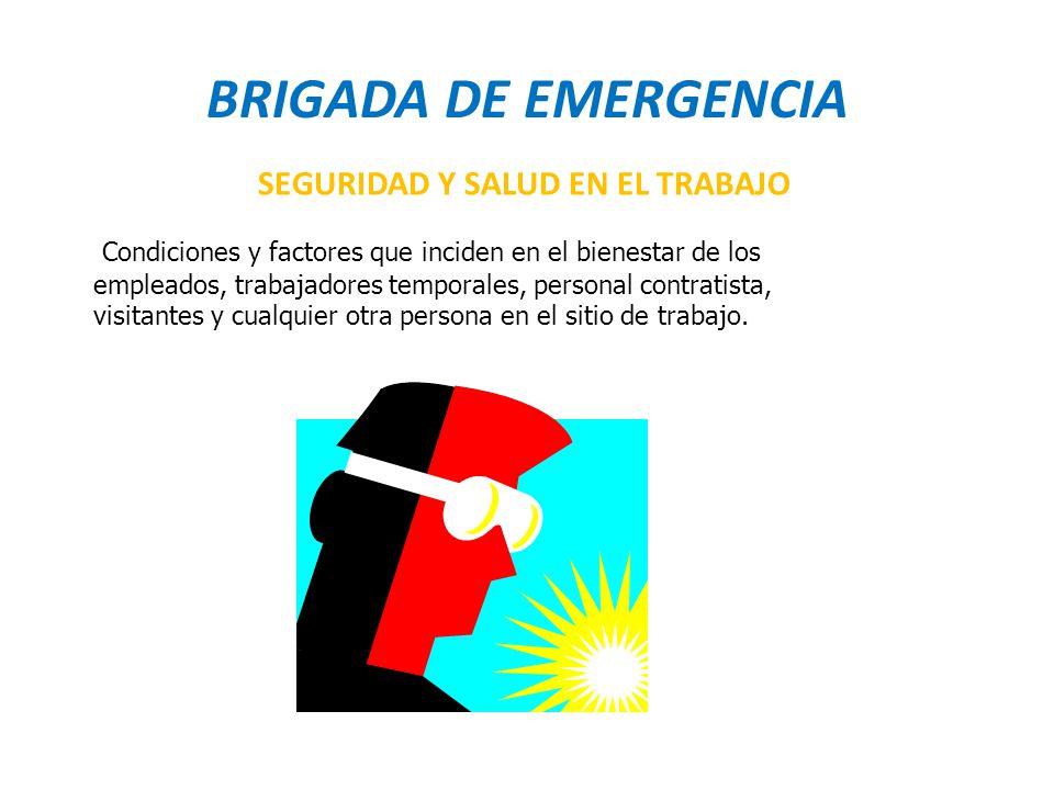 BRIGADA DE EMERGENCIA SEGURIDAD Y SALUD EN EL TRABAJO
