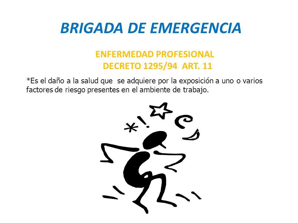 BRIGADA DE EMERGENCIA ENFERMEDAD PROFESIONAL DECRETO 1295/94 ART. 11
